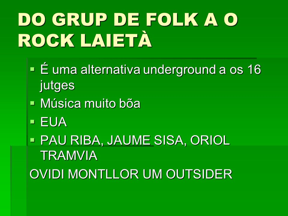 DO GRUP DE FOLK A O ROCK LAIETÀ
