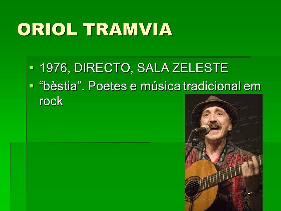 ORIOL TRAMVIA 1976, DIRECTO, SALA ZELESTE