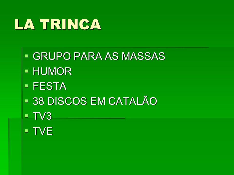 LA TRINCA GRUPO PARA AS MASSAS HUMOR FESTA 38 DISCOS EM CATALÃO TV3