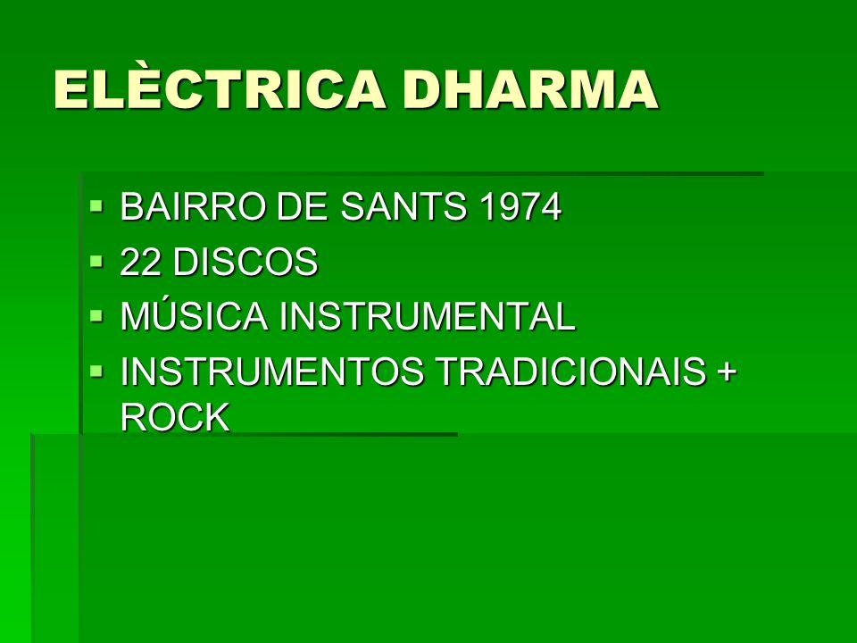 ELÈCTRICA DHARMA BAIRRO DE SANTS 1974 22 DISCOS MÚSICA INSTRUMENTAL