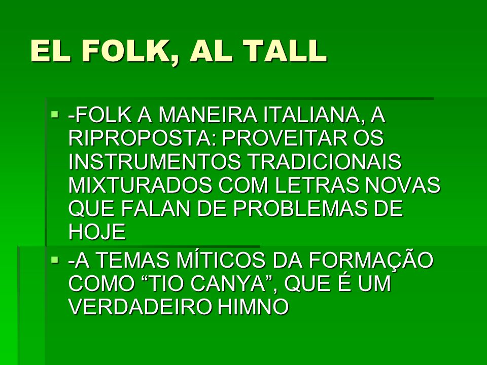 EL FOLK, AL TALL