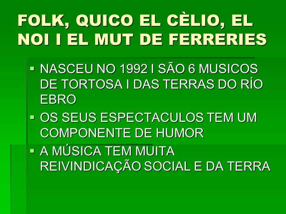 FOLK, QUICO EL CÈLIO, EL NOI I EL MUT DE FERRERIES