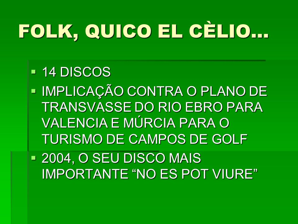 FOLK, QUICO EL CÈLIO… 14 DISCOS
