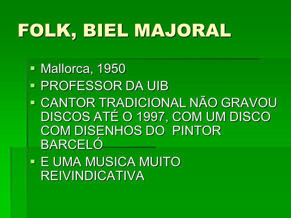 FOLK, BIEL MAJORAL Mallorca, 1950 PROFESSOR DA UIB