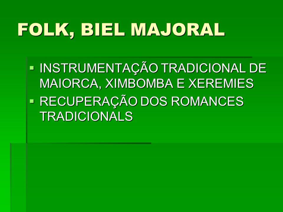 FOLK, BIEL MAJORAL INSTRUMENTAÇÃO TRADICIONAL DE MAIORCA, XIMBOMBA E XEREMIES.