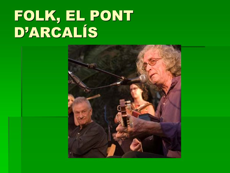 FOLK, EL PONT D'ARCALÍS
