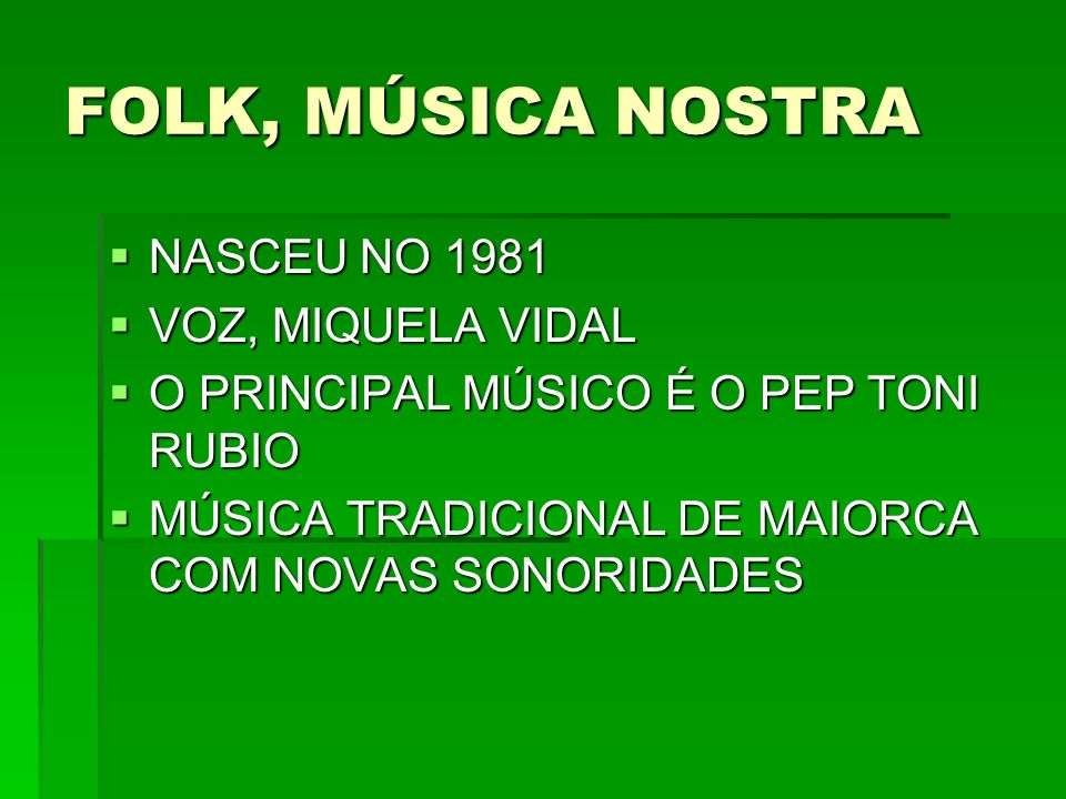 FOLK, MÚSICA NOSTRA NASCEU NO 1981 VOZ, MIQUELA VIDAL