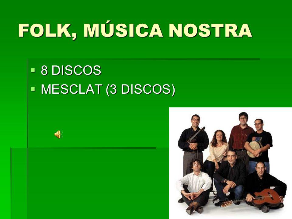 FOLK, MÚSICA NOSTRA 8 DISCOS MESCLAT (3 DISCOS)