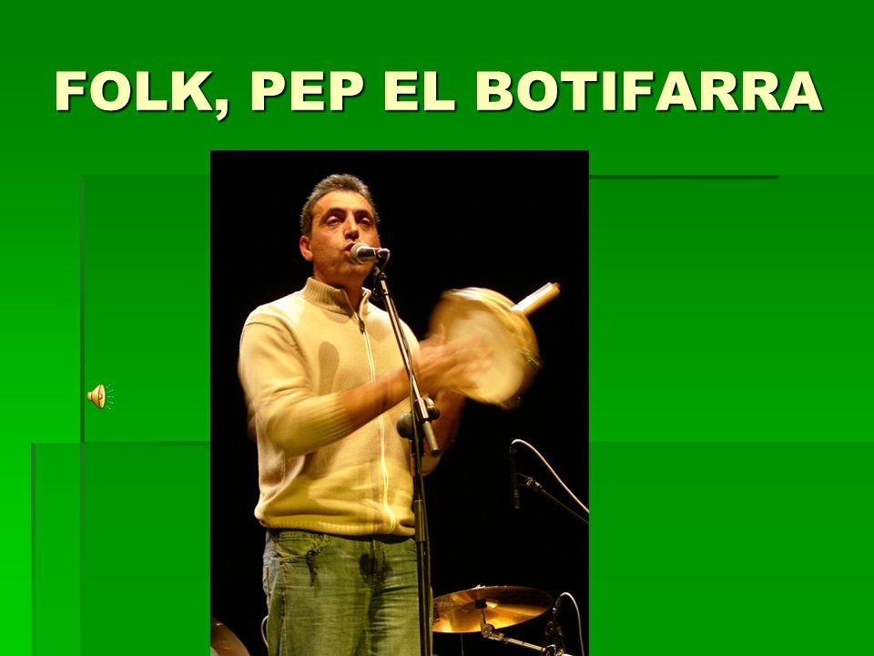 FOLK, PEP EL BOTIFARRA