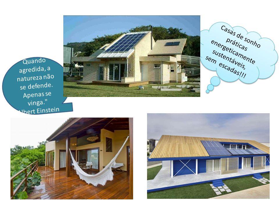 Casas de sonho práticas energeticamente sustentáveis, sem escadas!!!
