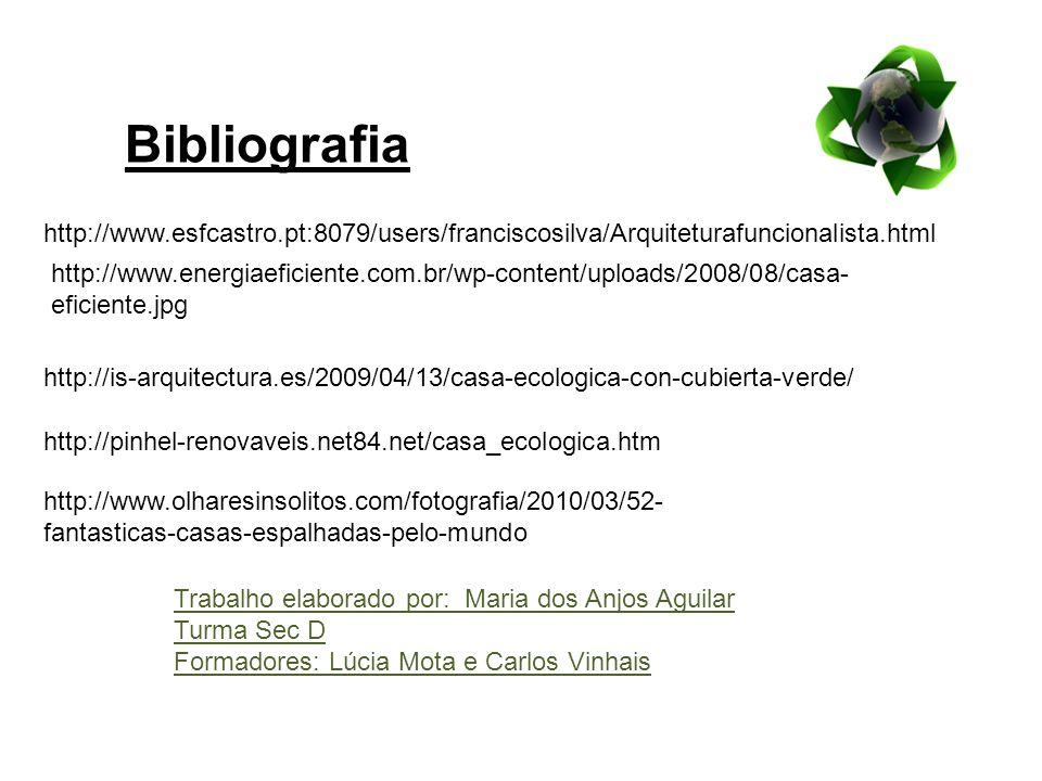 Bibliografiahttp://www.esfcastro.pt:8079/users/franciscosilva/Arquiteturafuncionalista.html.