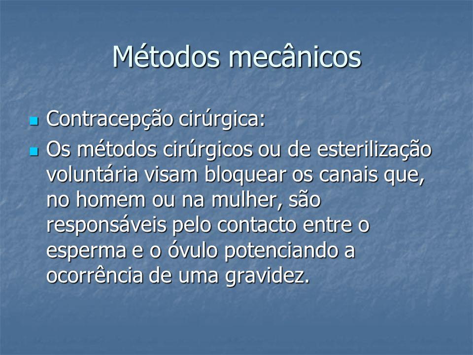 Métodos mecânicos Contracepção cirúrgica: