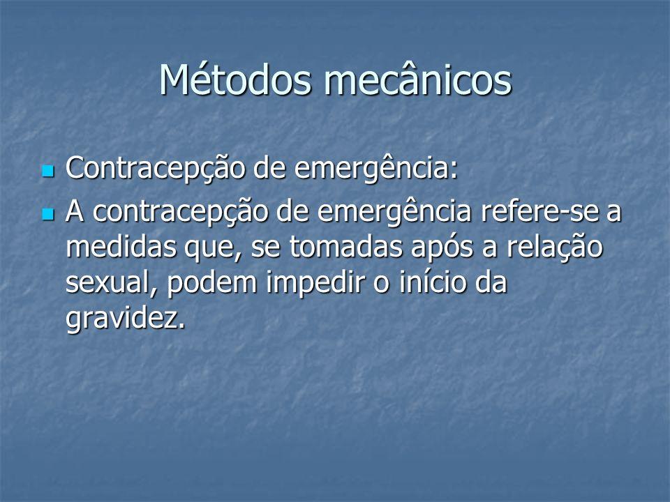 Métodos mecânicos Contracepção de emergência: