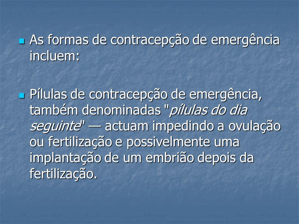 As formas de contracepção de emergência incluem: