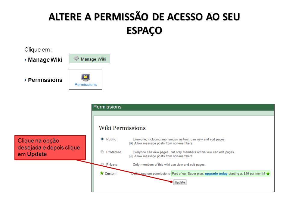 ALTERE A PERMISSÃO DE ACESSO AO SEU ESPAÇO