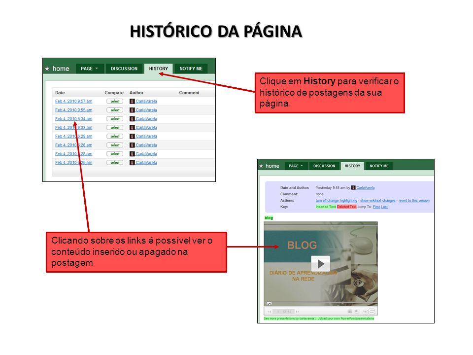 HISTÓRICO DA PÁGINA Clicando sobre os links é possível ver o conteúdo inserido ou apagado na postagem.