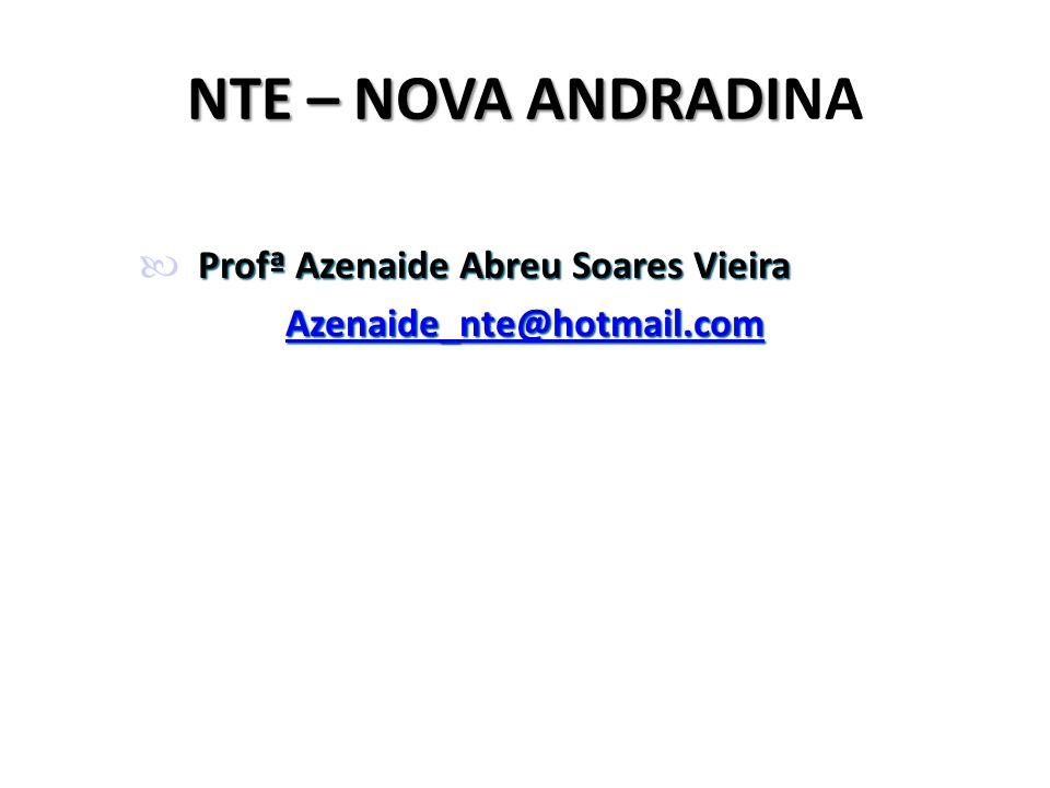 NTE – NOVA ANDRADINA Profª Azenaide Abreu Soares Vieira