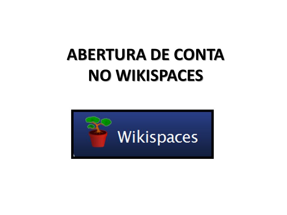 ABERTURA DE CONTA NO WIKISPACES