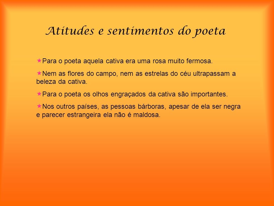 Atitudes e sentimentos do poeta