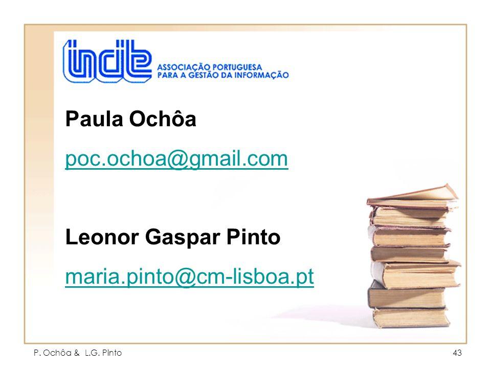 Paula Ochôa poc.ochoa@gmail.com Leonor Gaspar Pinto
