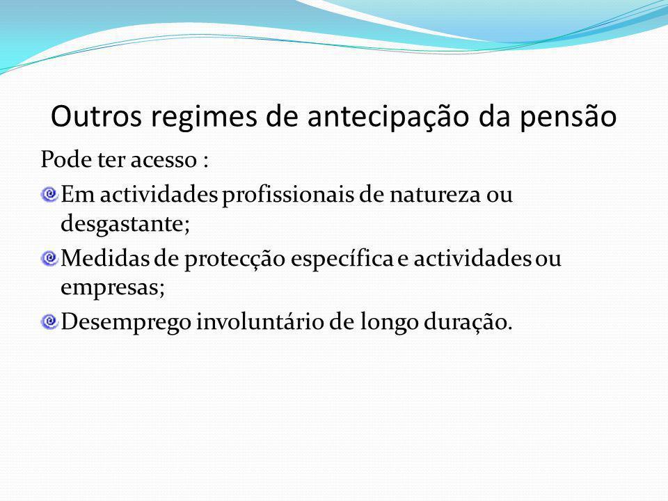 Outros regimes de antecipação da pensão