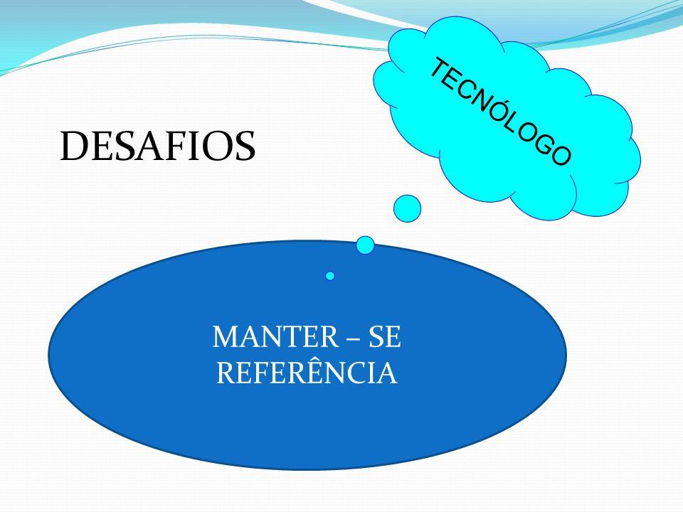 TECNÓLOGO DESAFIOS MANTER – SE REFERÊNCIA