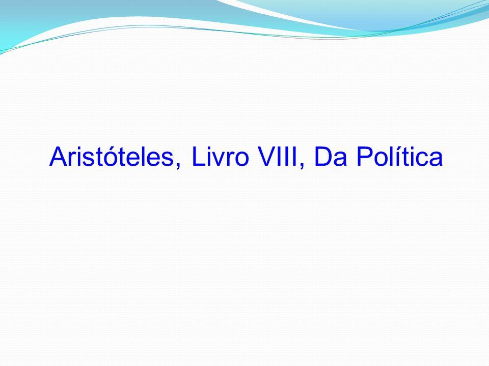 Aristóteles, Livro VIII, Da Política