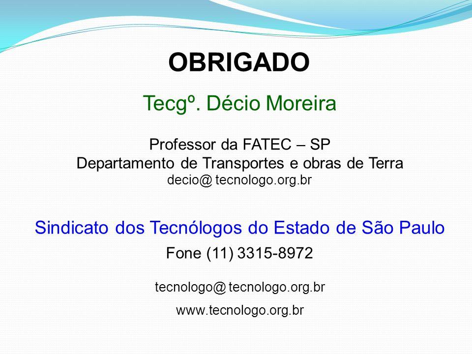 OBRIGADO Tecgº. Décio Moreira