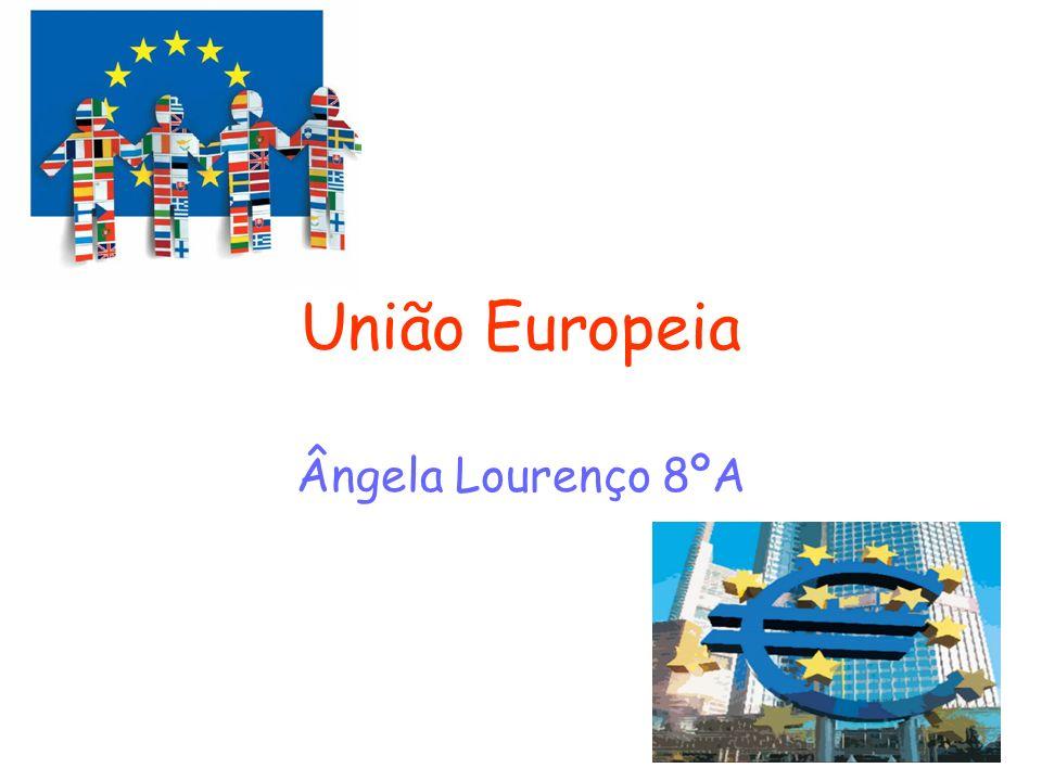 União Europeia Ângela Lourenço 8ºA