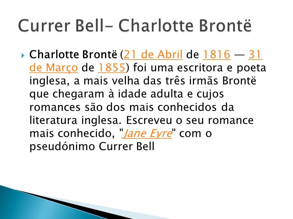 Currer Bell- Charlotte Brontë
