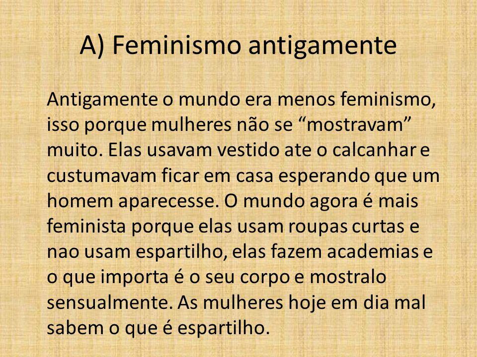 A) Feminismo antigamente