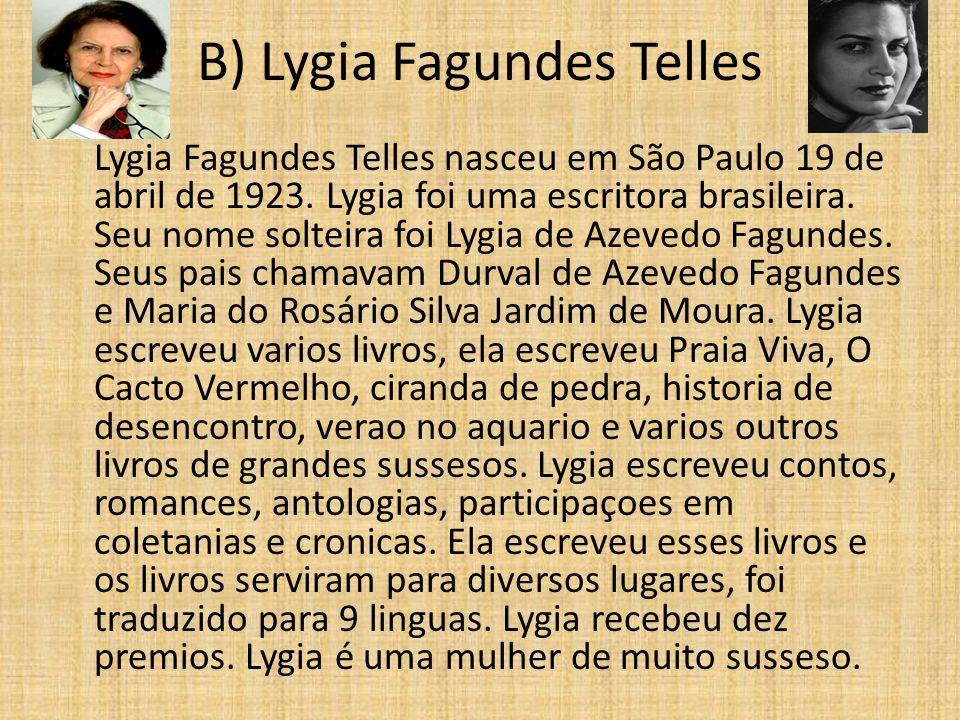 B) Lygia Fagundes Telles