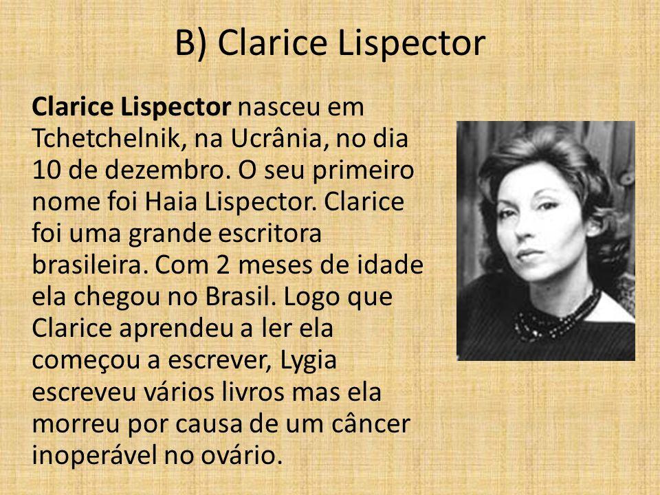 B) Clarice Lispector
