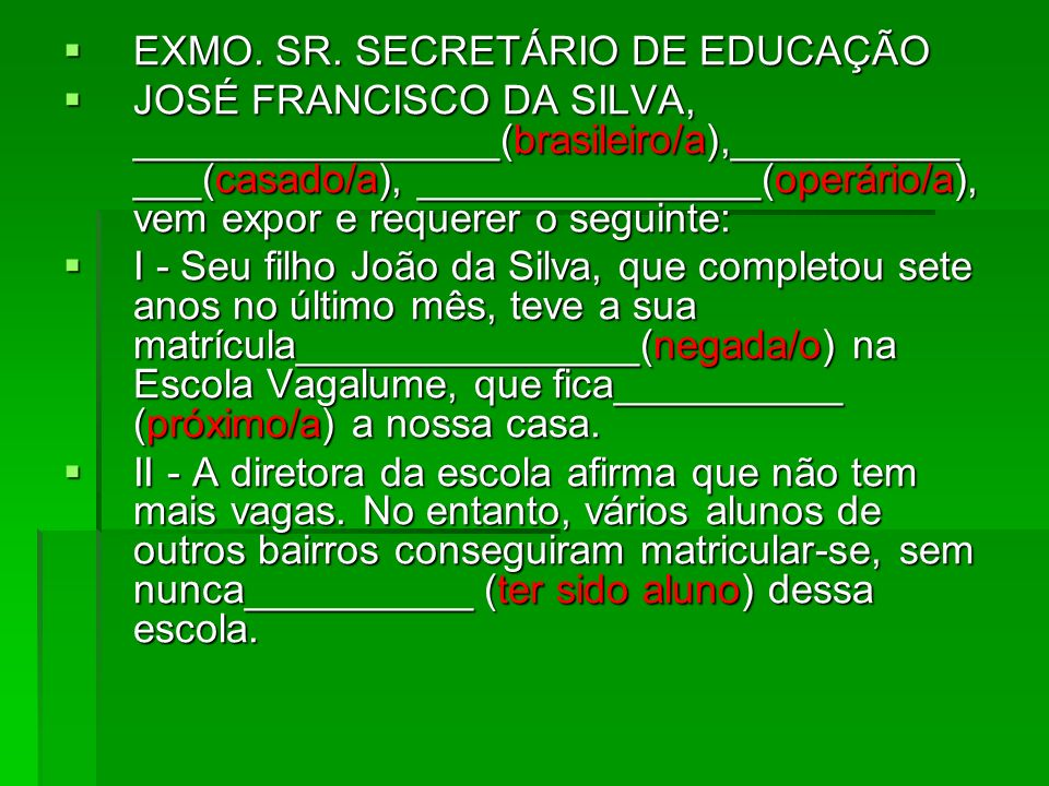 EXMO. SR. SECRETÁRIO DE EDUCAÇÃO