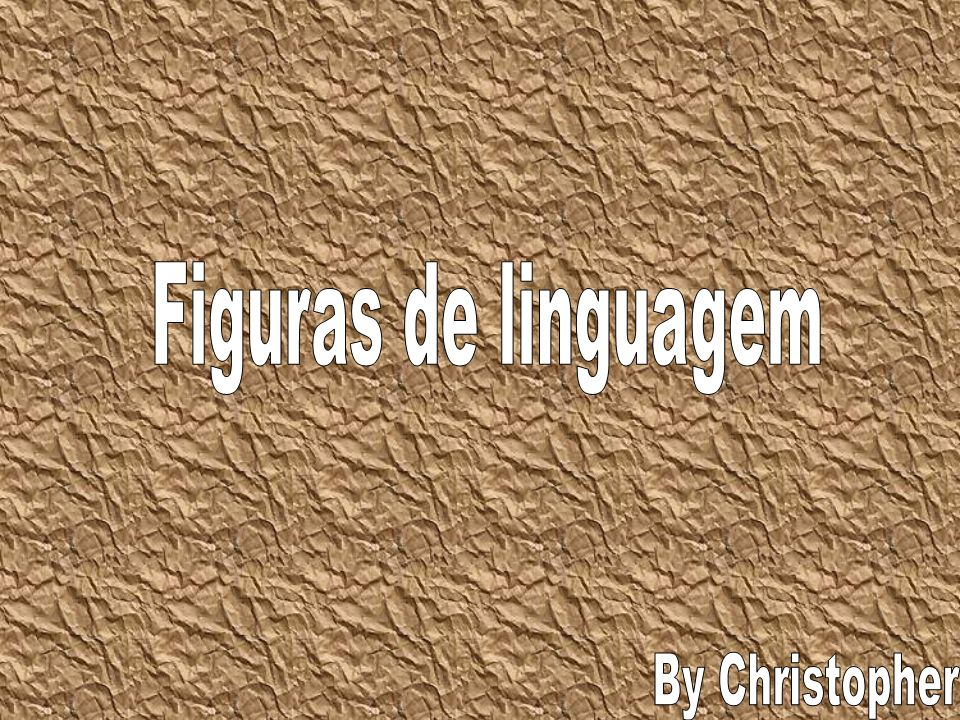 Figuras de linguagem By Christopher