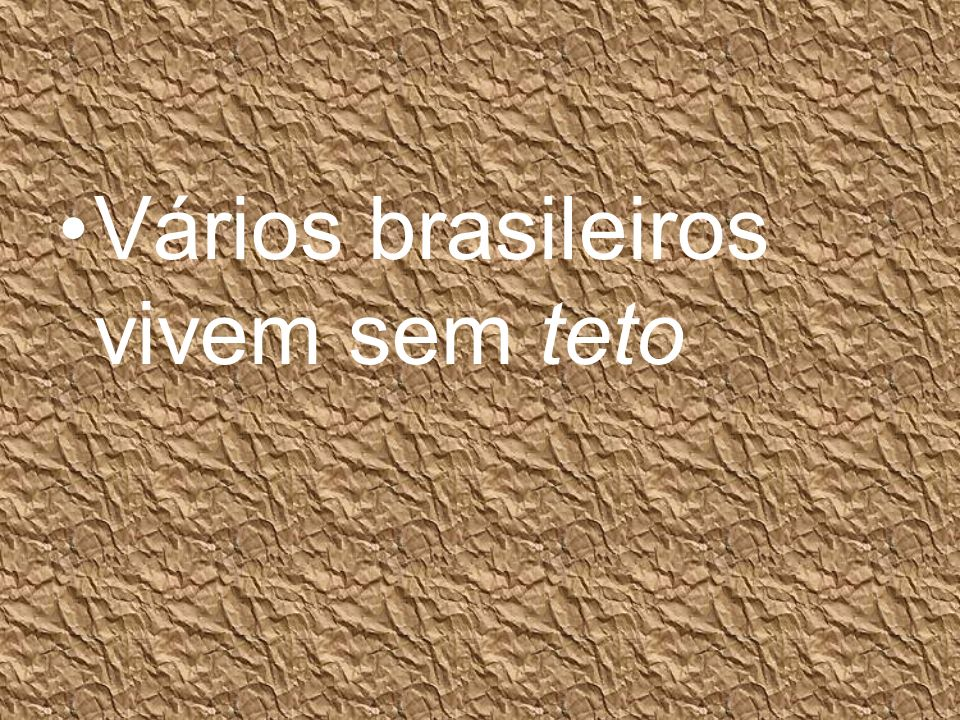 Vários brasileiros vivem sem teto