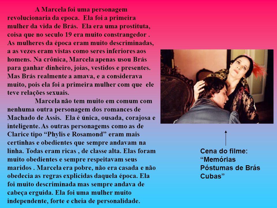 A Marcela foi uma personagem revolucionaria da epoca