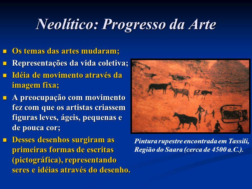 Neolítico: Progresso da Arte