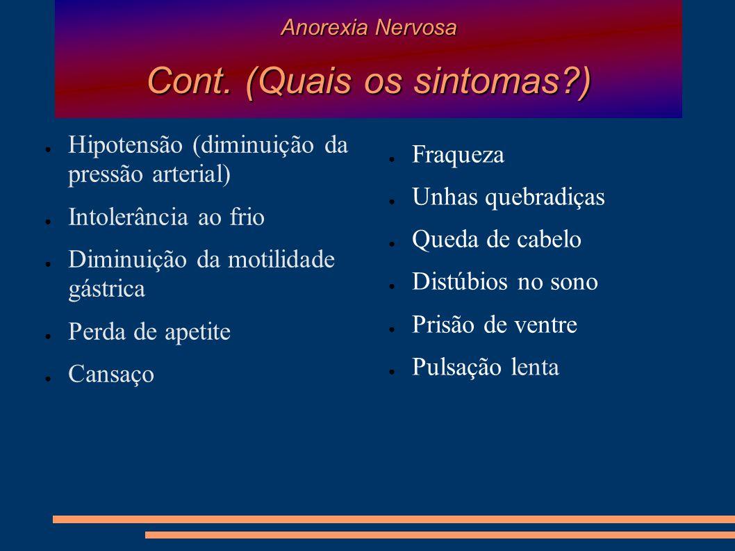 Anorexia Nervosa Cont. (Quais os sintomas )