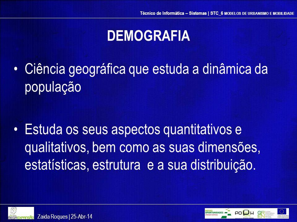 Ciência geográfica que estuda a dinâmica da população