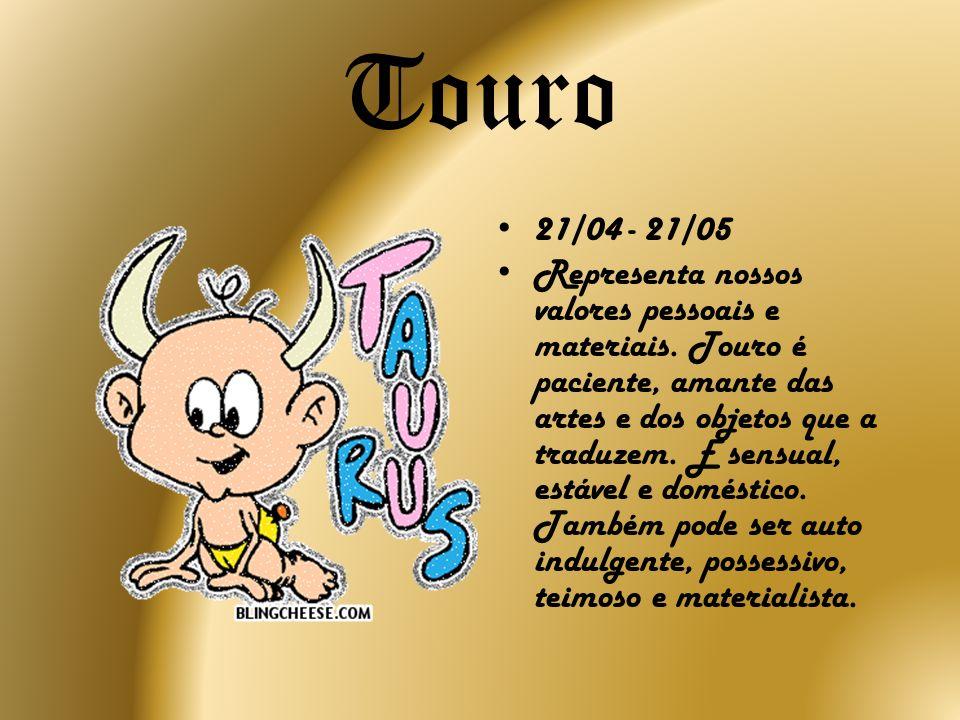 Touro 21/04 - 21/05.
