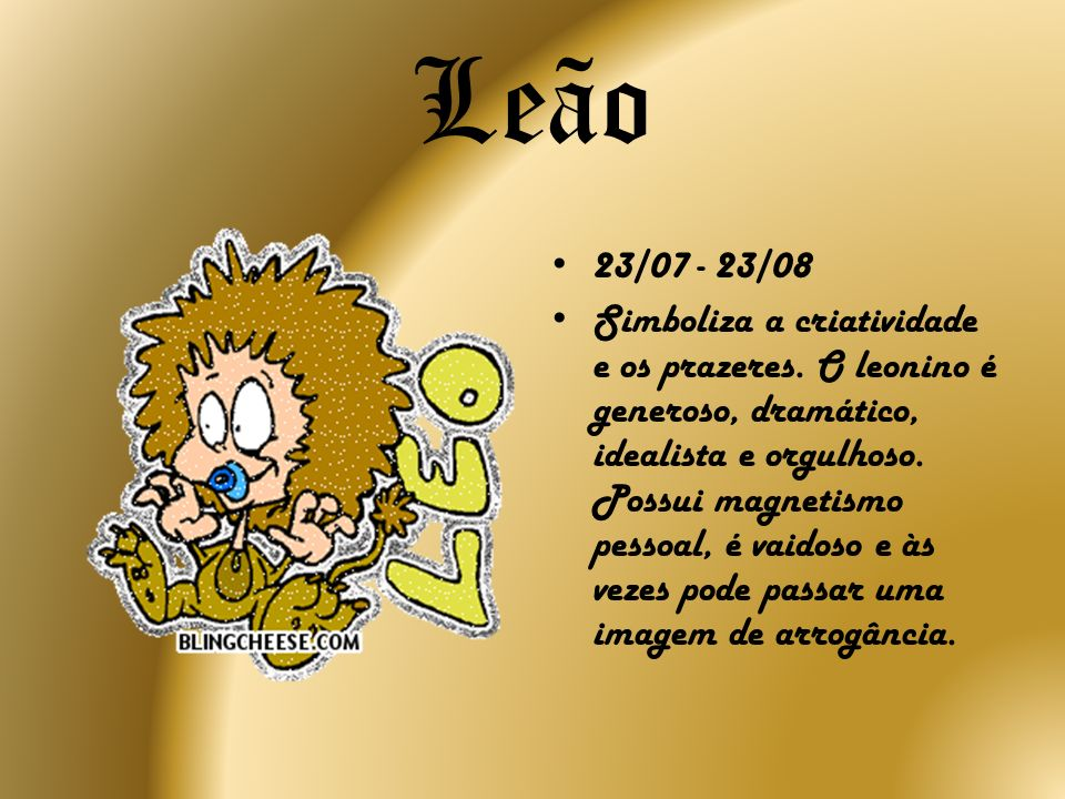 Leão 23/07 - 23/08.