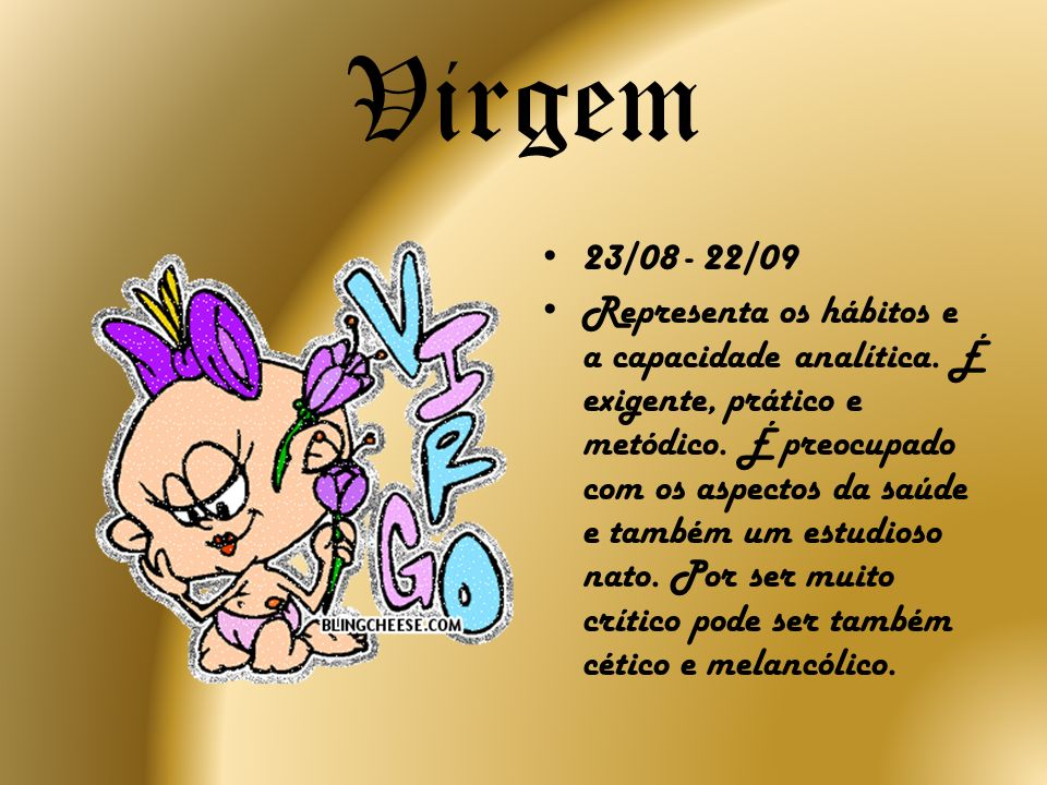 Virgem23/08 - 22/09.