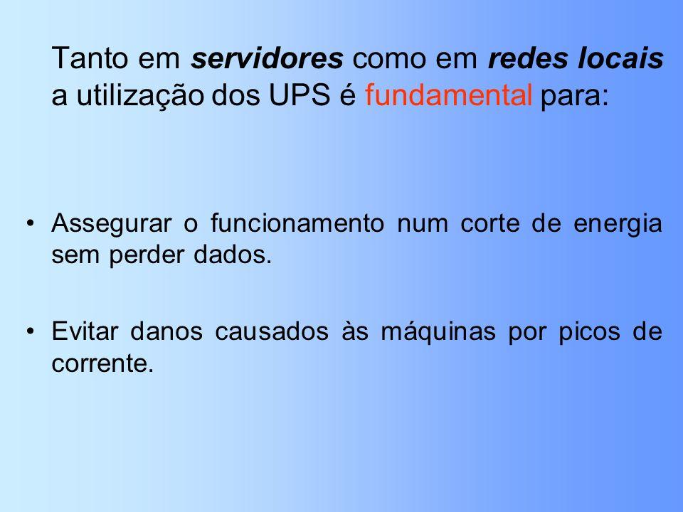 Tanto em servidores como em redes locais a utilização dos UPS é fundamental para:
