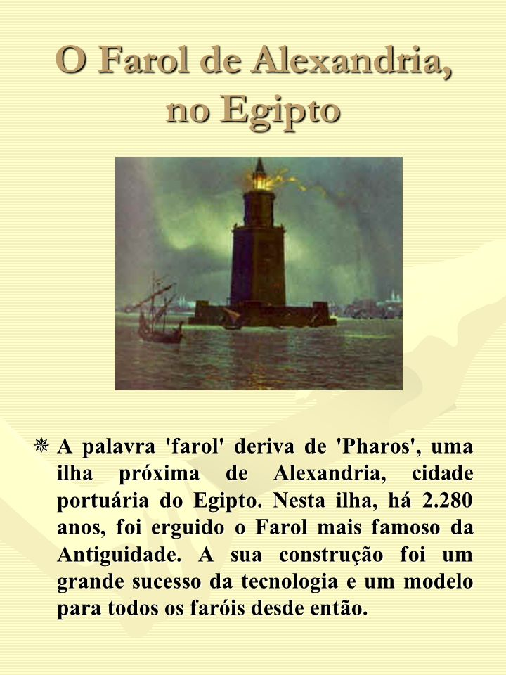 O Farol de Alexandria, no Egipto