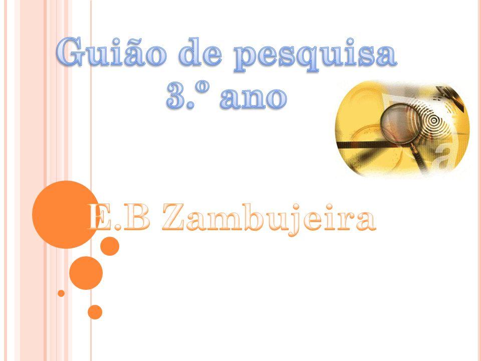 Guião de pesquisa 3.º ano E.B Zambujeira