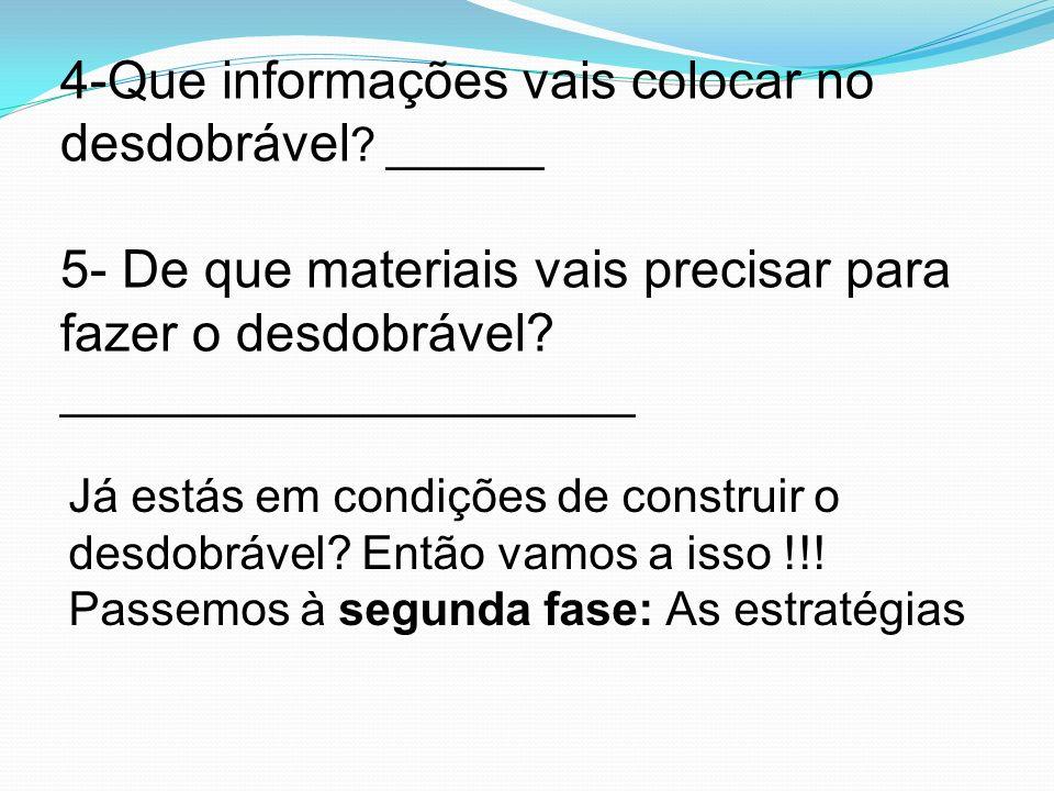 4-Que informações vais colocar no desdobrável ______