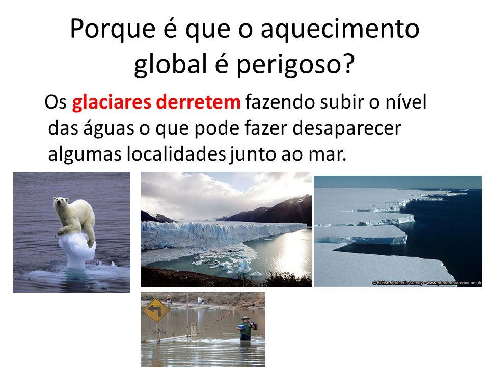 Porque é que o aquecimento global é perigoso