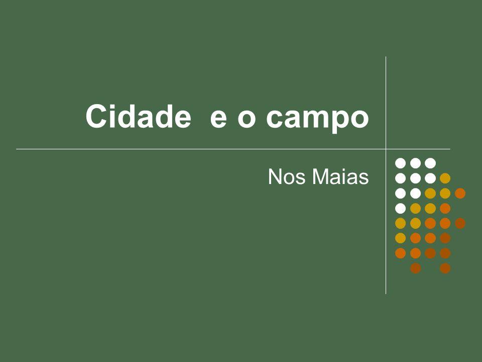 Cidade e o campo Nos Maias