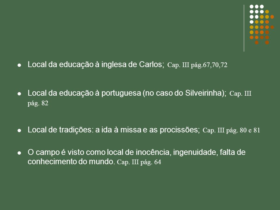 Local da educação à inglesa de Carlos; Cap. III pág.67,70,72